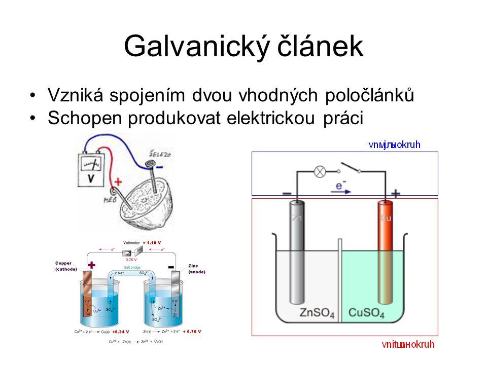Galvanický článek Vzniká spojením dvou vhodných poločlánků