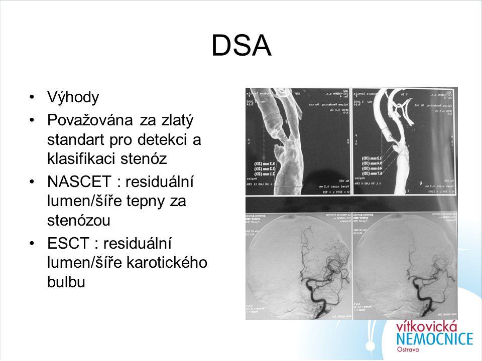 DSA Výhody. Považována za zlatý standart pro detekci a klasifikaci stenóz. NASCET : residuální lumen/šíře tepny za stenózou.
