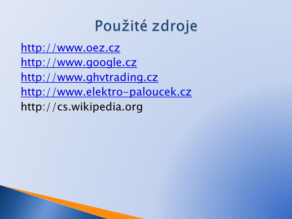 Použité zdroje http://www.oez.cz http://www.google.cz