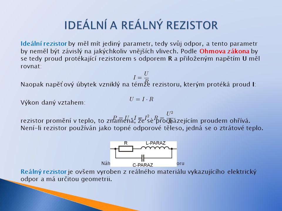 IDEÁLNÍ A REÁLNÝ REZISTOR
