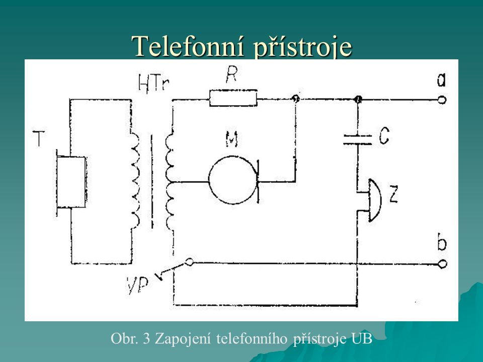 Obr. 3 Zapojení telefonního přístroje UB