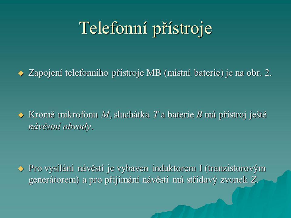 Telefonní přístroje Zapojení telefonního přístroje MB (místní baterie) je na obr. 2.