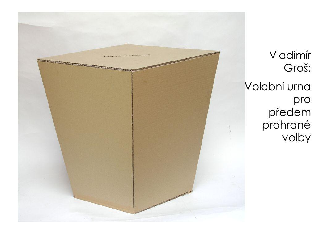 Vladimír Groš: Volební urna pro předem prohrané volby
