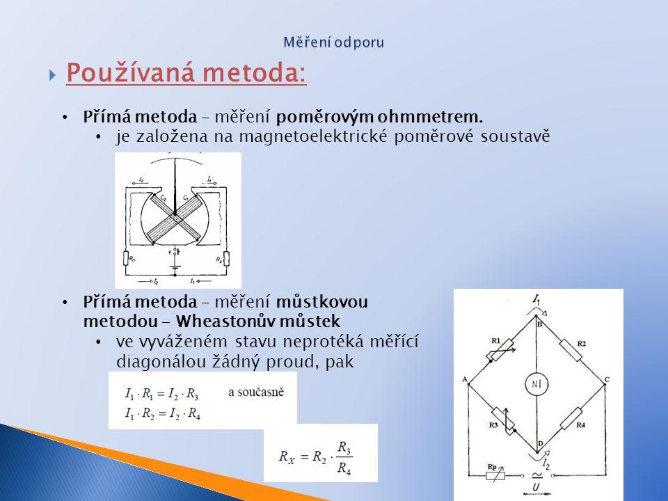 Používaná metoda: Přímá metoda – měření poměrovým ohmmetrem.