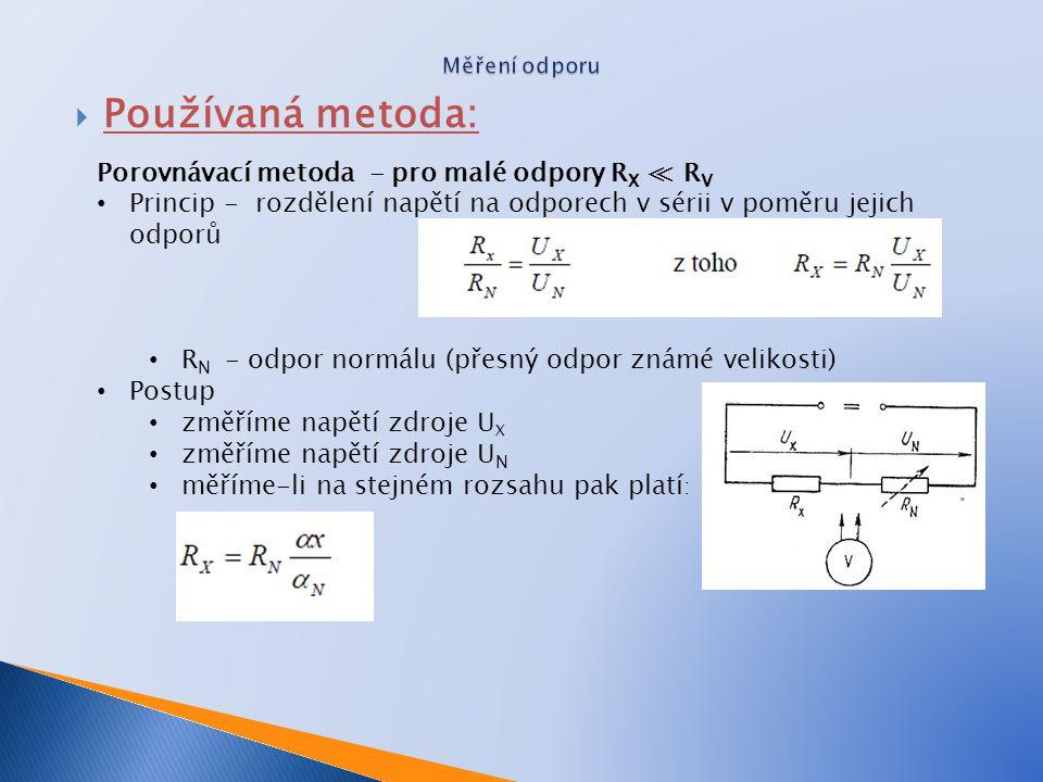 Používaná metoda: Porovnávací metoda - pro malé odpory RX ≪ RV