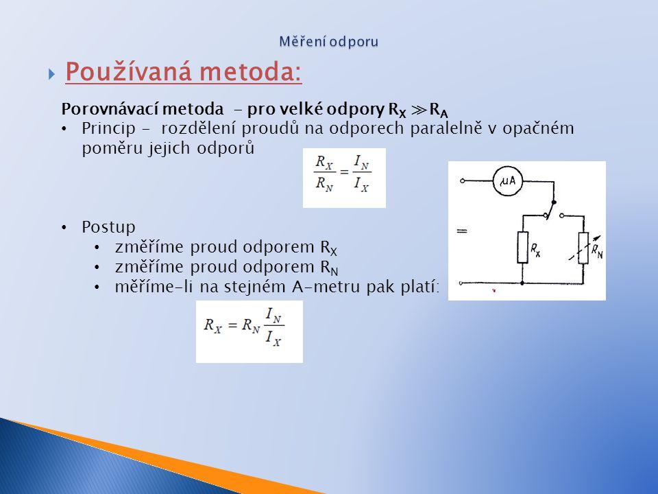 Používaná metoda: Porovnávací metoda - pro velké odpory RX ≫RA