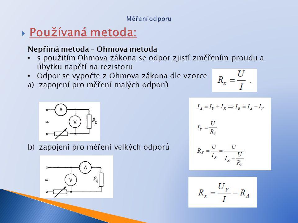 Používaná metoda: Nepřímá metoda – Ohmova metoda