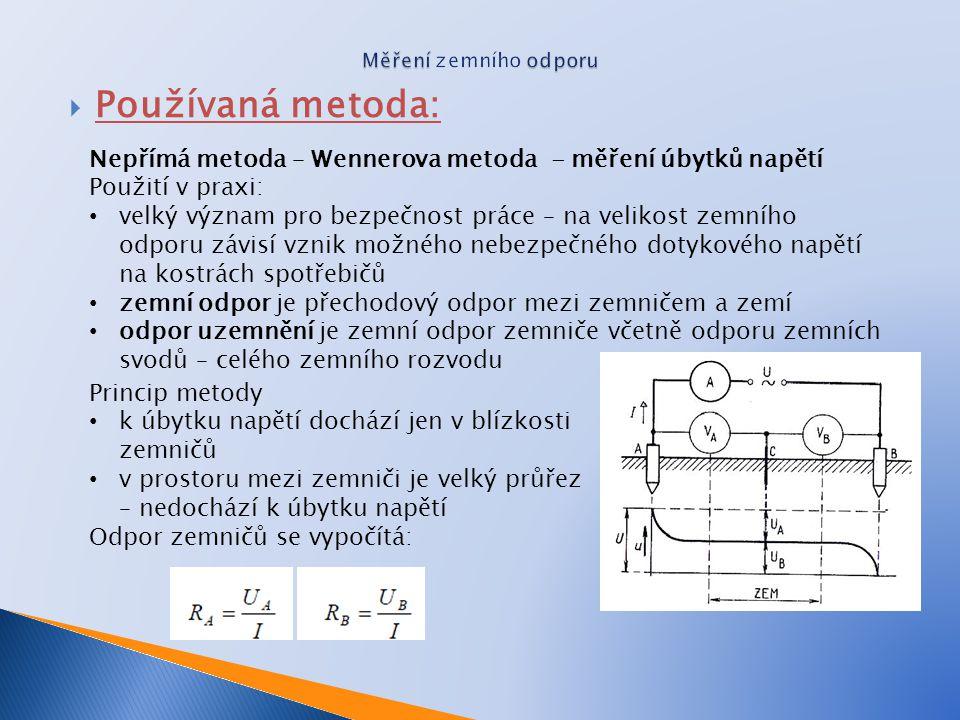 Měření zemního odporu Používaná metoda: Nepřímá metoda – Wennerova metoda - měření úbytků napětí.