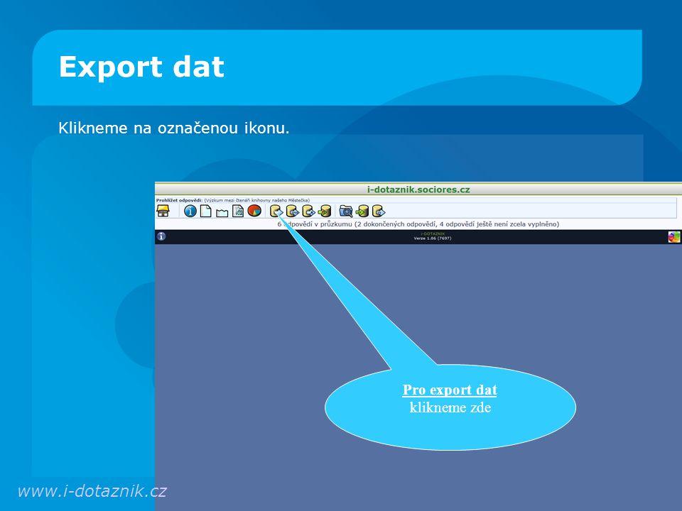 Export dat www.i-dotaznik.cz Klikneme na označenou ikonu.