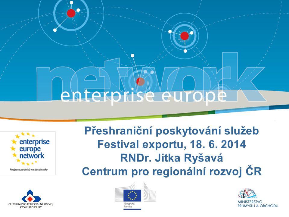 Přeshraniční poskytování služeb Festival exportu, 18. 6. 2014 RNDr