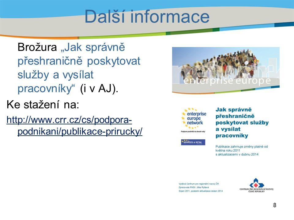 """Další informace Brožura """"Jak správně přeshraničně poskytovat služby a vysílat pracovníky (i v AJ)."""