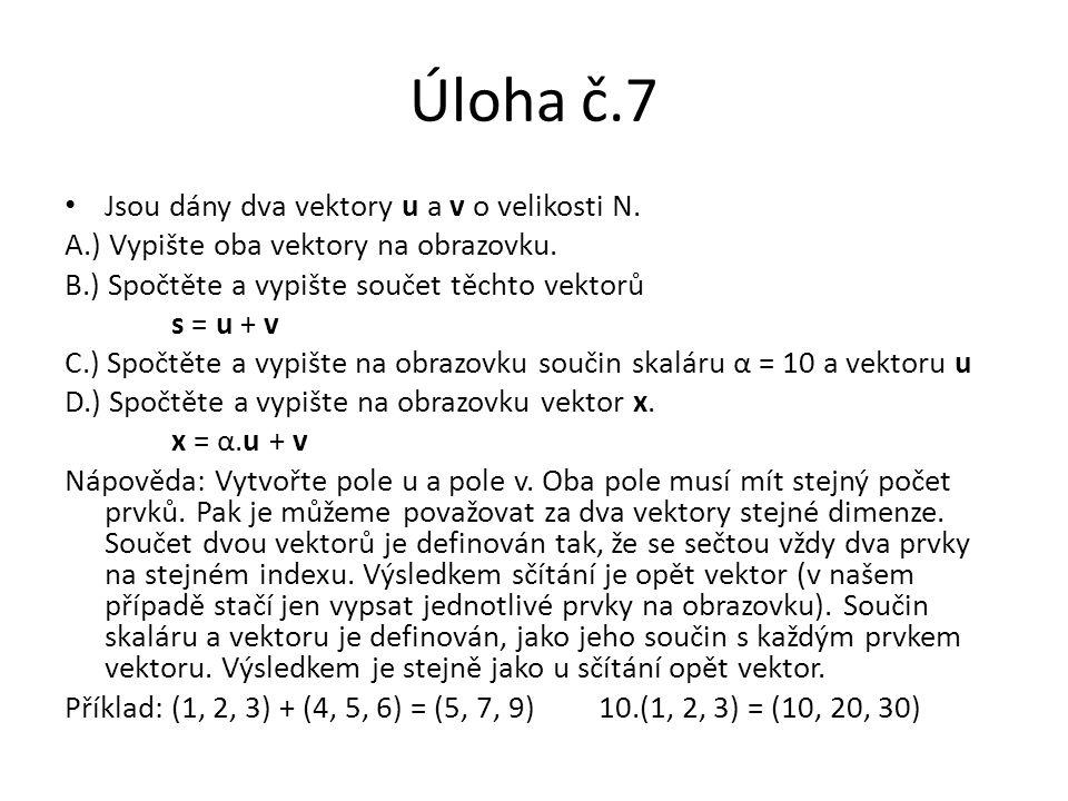 Úloha č.7 Jsou dány dva vektory u a v o velikosti N.