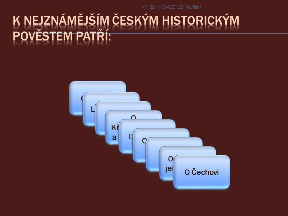 K nejznámějším českým historickým pověstem patří: