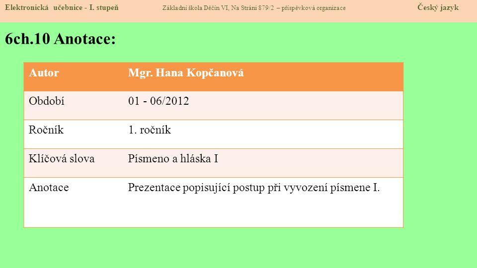 6ch.10 Anotace: Autor Mgr. Hana Kopčanová Období 01 - 06/2012 Ročník