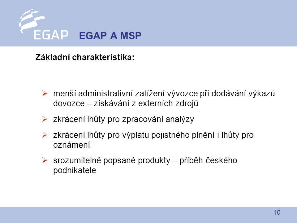 EGAP A MSP Základní charakteristika: