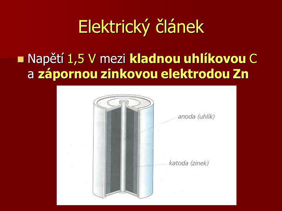 Elektrický článek Napětí 1,5 V mezi kladnou uhlíkovou C a zápornou zinkovou elektrodou Zn