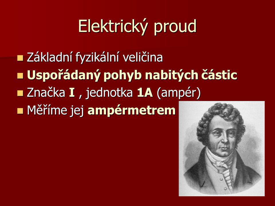 Elektrický proud Základní fyzikální veličina