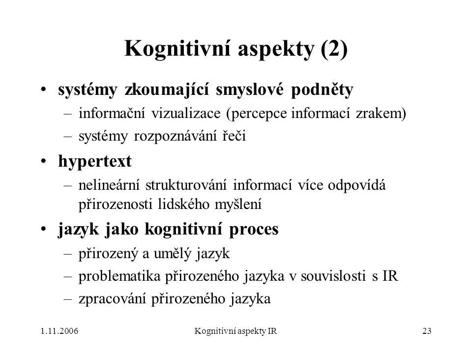 Kognitivní aspekty (2) systémy zkoumající smyslové podněty hypertext