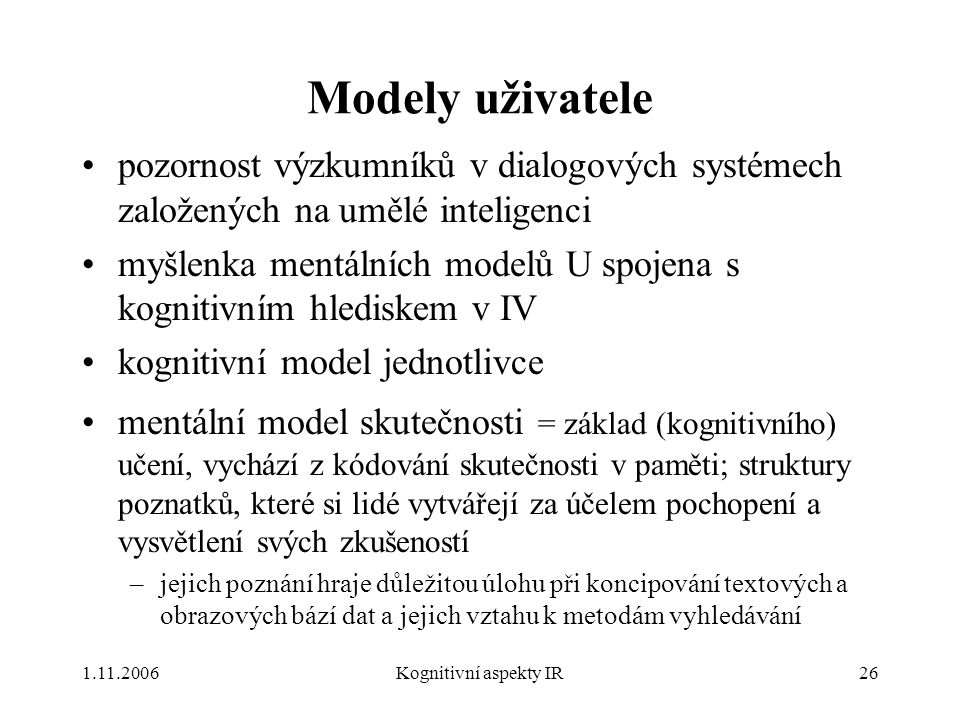 Modely uživatele pozornost výzkumníků v dialogových systémech založených na umělé inteligenci.