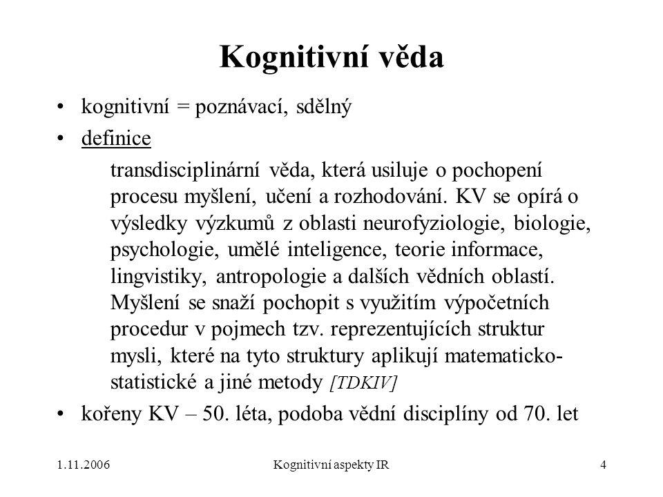 Kognitivní věda kognitivní = poznávací, sdělný definice