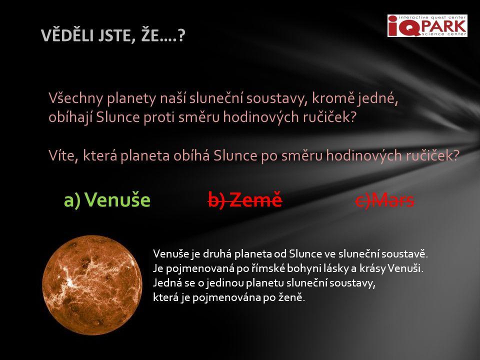 a) Venuše b) Země c)Mars