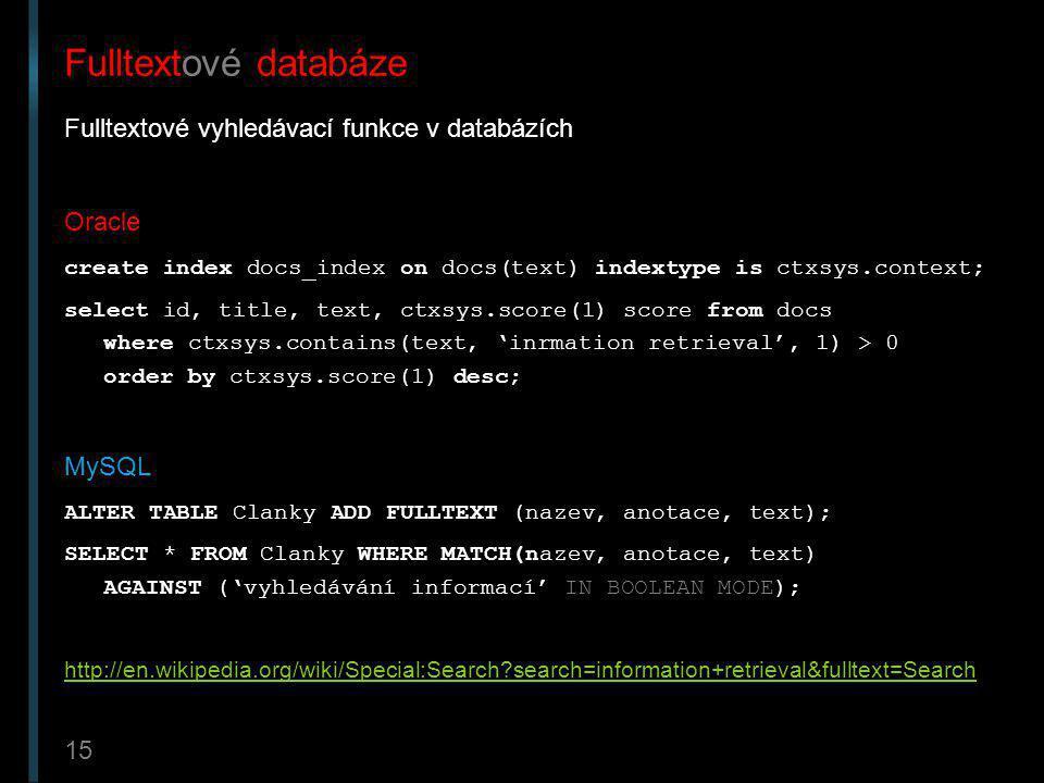 Fulltextové databáze Fulltextové vyhledávací funkce v databázích