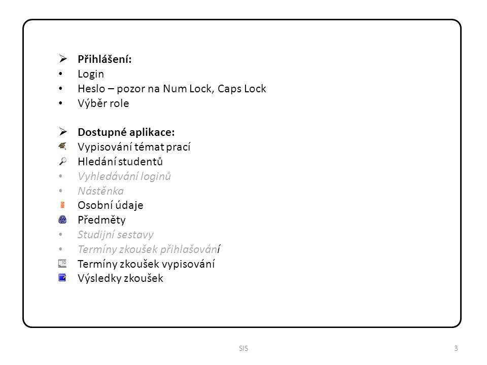 Heslo – pozor na Num Lock, Caps Lock Výběr role Dostupné aplikace: