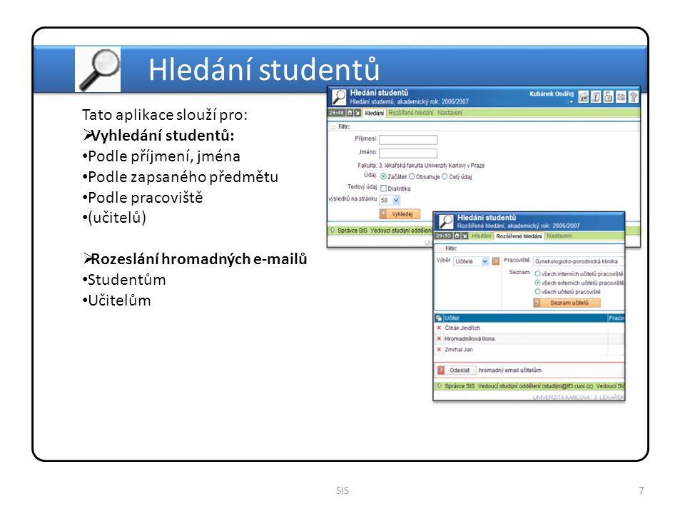 Hledání studentů Tato aplikace slouží pro: Vyhledání studentů: