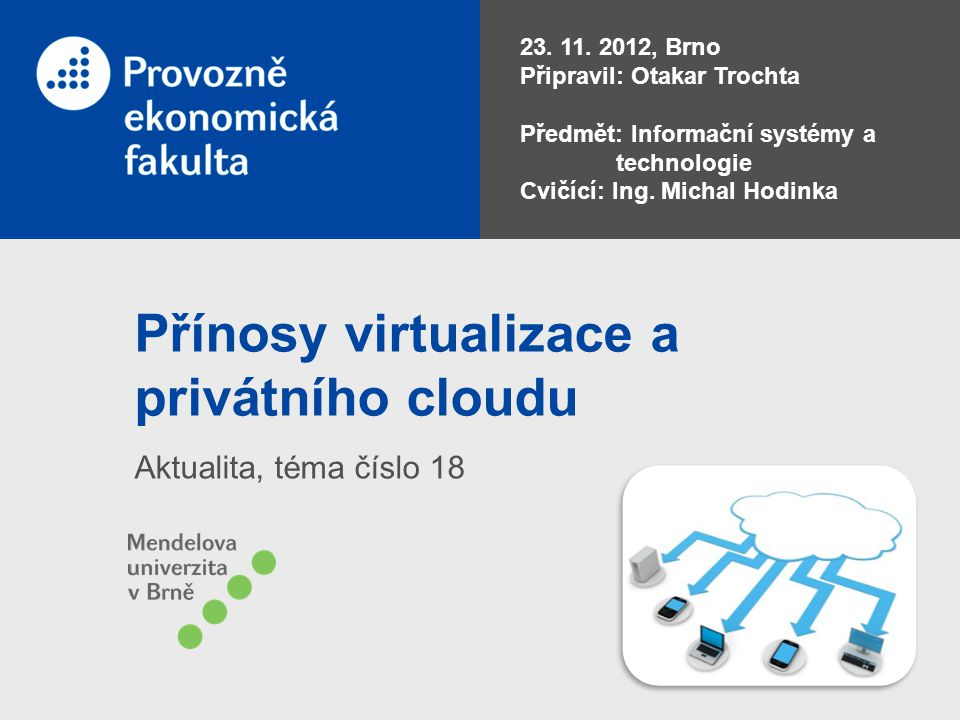 Přínosy virtualizace a privátního cloudu