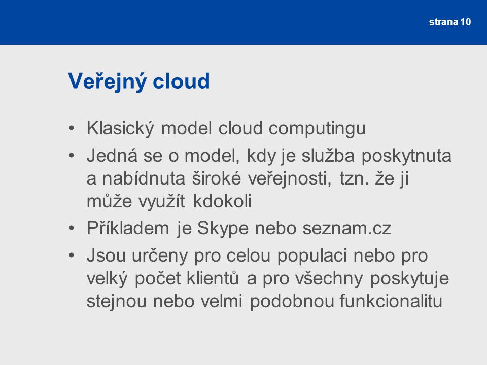 Veřejný cloud Klasický model cloud computingu