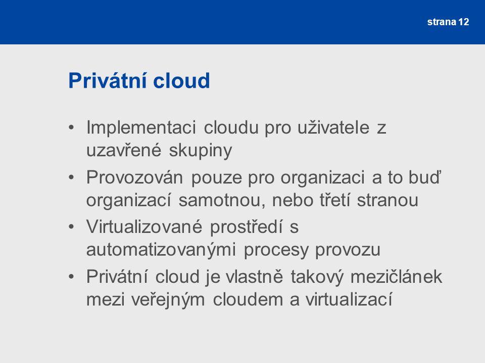 Privátní cloud Implementaci cloudu pro uživatele z uzavřené skupiny