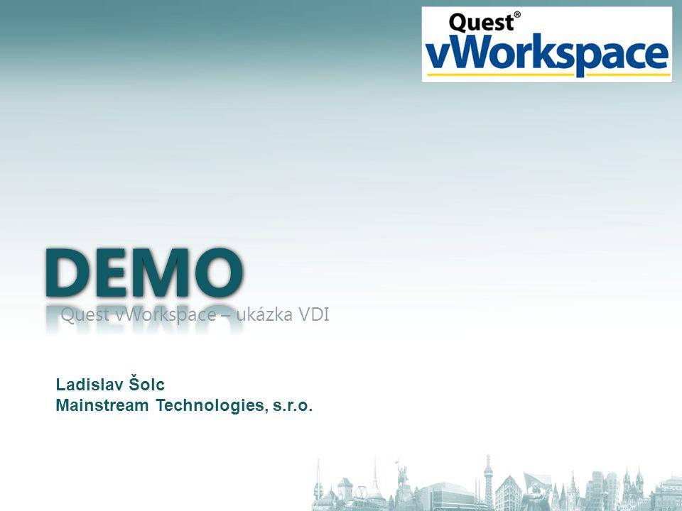 Demo Quest vWorkspace – ukázka VDI Ladislav Šolc