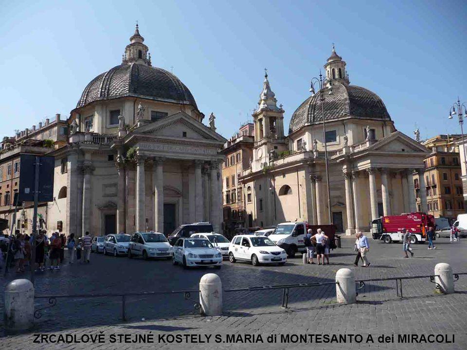 ZRCADLOVĚ STEJNÉ KOSTELY S.MARIA di MONTESANTO A dei MIRACOLI