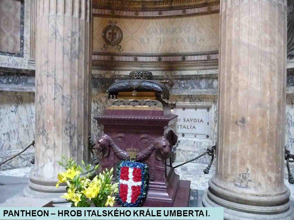 PANTHEON – HROB ITALSKÉHO KRÁLE UMBERTA I.
