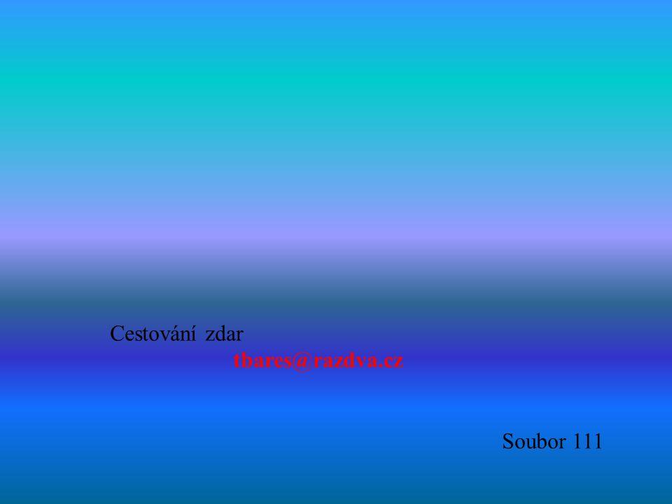 Cestování zdar tbares@razdva.cz Soubor 111 66