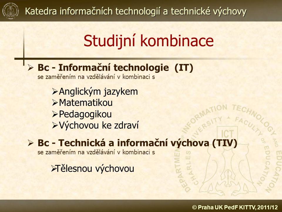 Studijní kombinace Bc - Informační technologie (IT) se zaměřením na vzdělávání v kombinaci s.