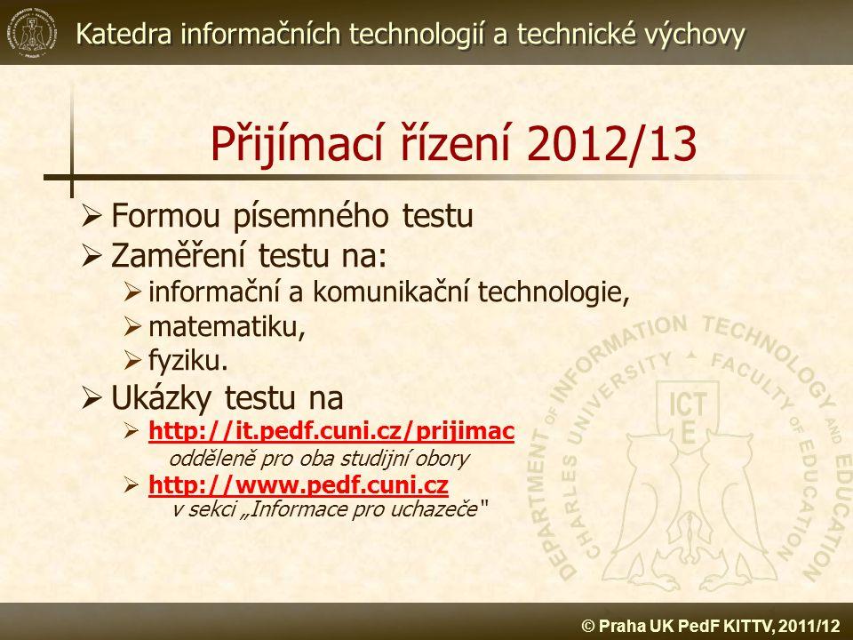 Přijímací řízení 2012/13 Formou písemného testu Zaměření testu na: