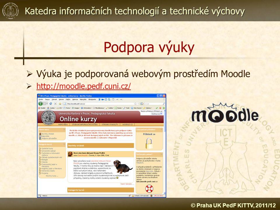 Podpora výuky Výuka je podporovaná webovým prostředím Moodle