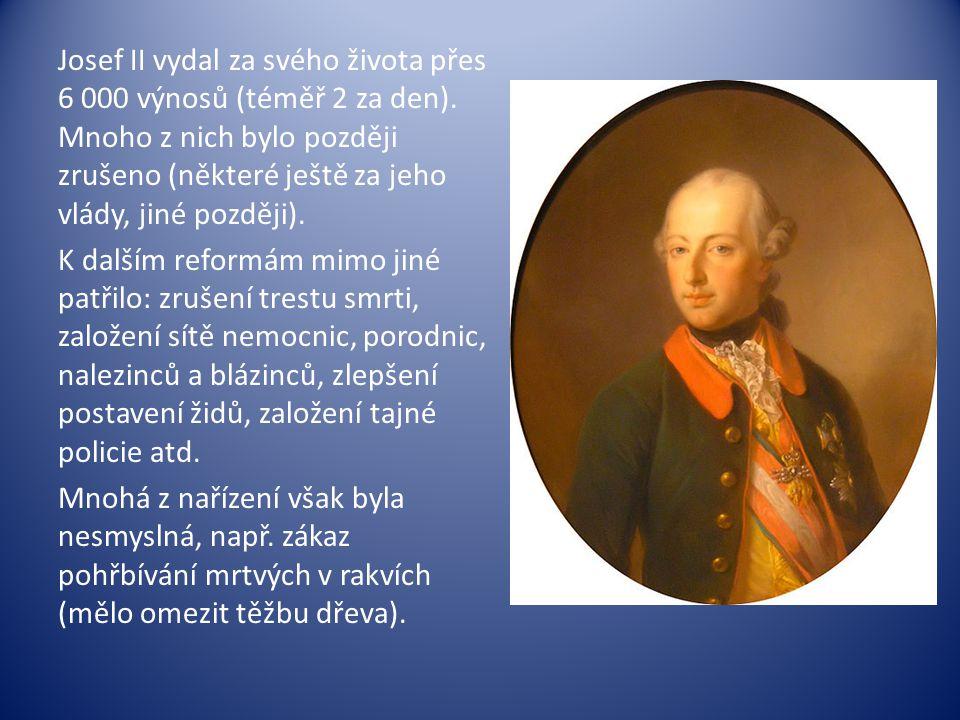 Josef II vydal za svého života přes 6 000 výnosů (téměř 2 za den)