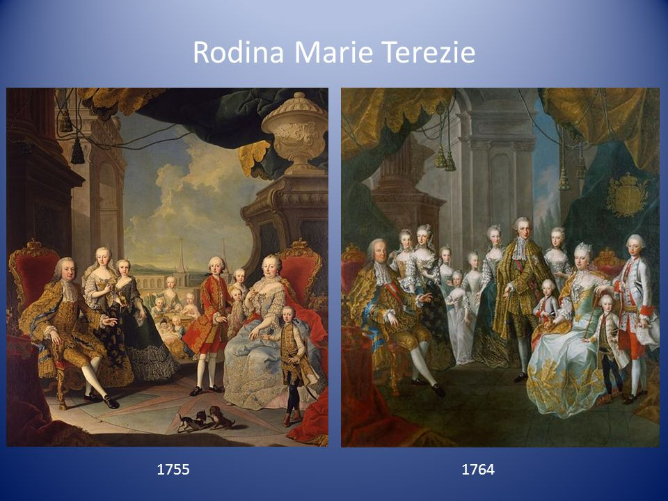 Rodina Marie Terezie 1755 1764