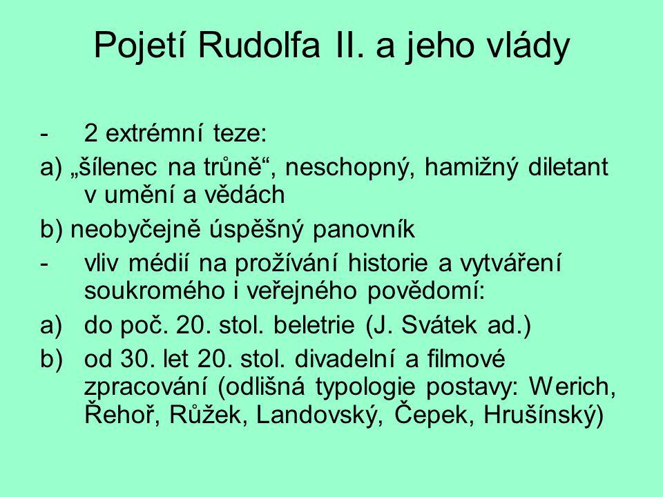 Pojetí Rudolfa II. a jeho vlády