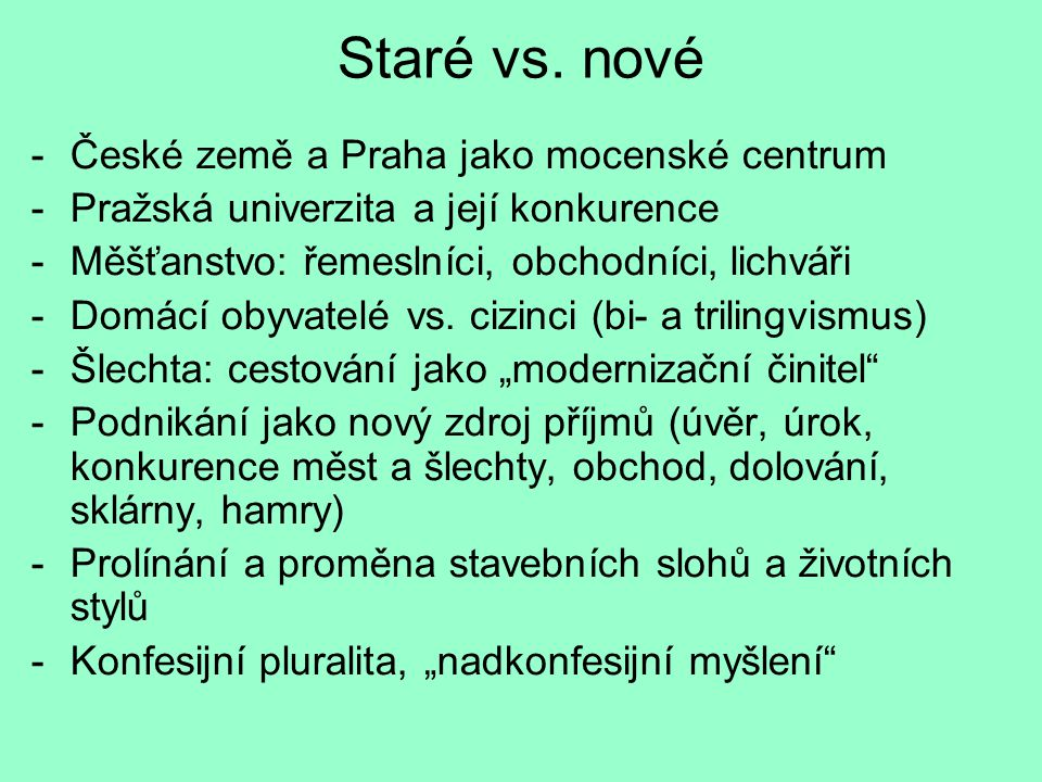 Staré vs. nové České země a Praha jako mocenské centrum