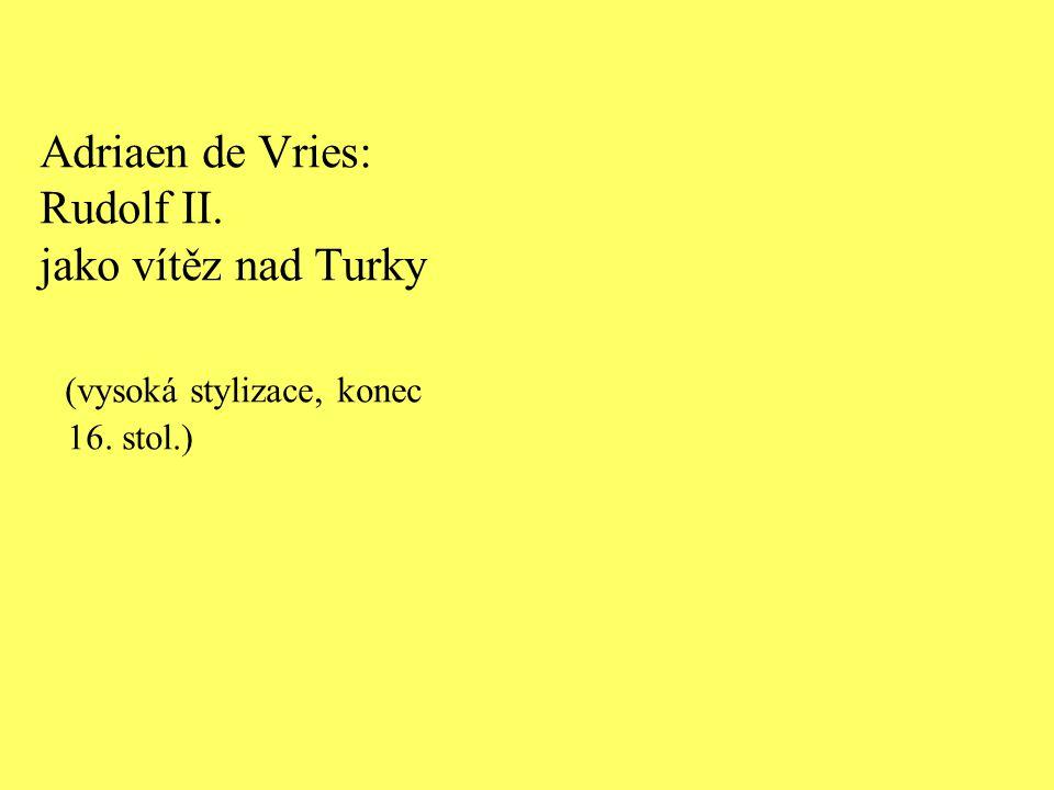 Adriaen de Vries: Rudolf II