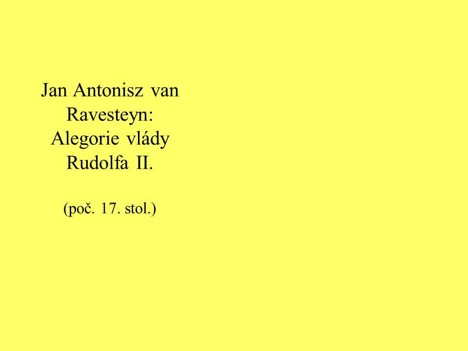 Jan Antonisz van Ravesteyn: Alegorie vlády Rudolfa II. (poč. 17. stol