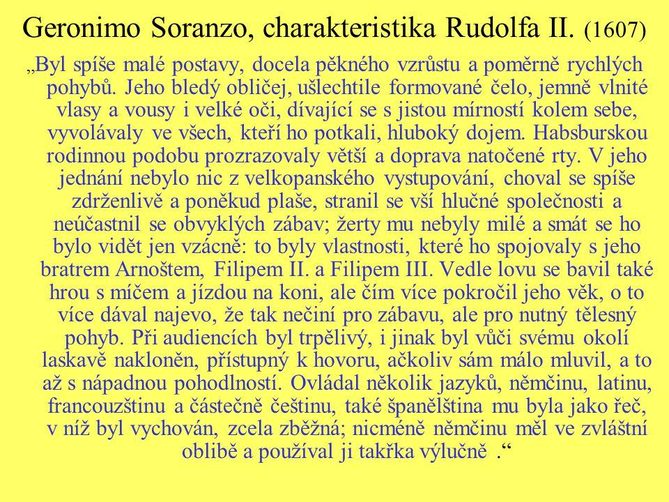 Geronimo Soranzo, charakteristika Rudolfa II. (1607)
