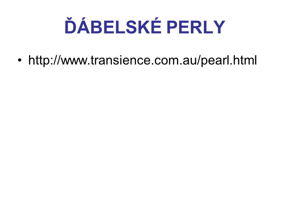 ĎÁBELSKÉ PERLY http://www.transience.com.au/pearl.html
