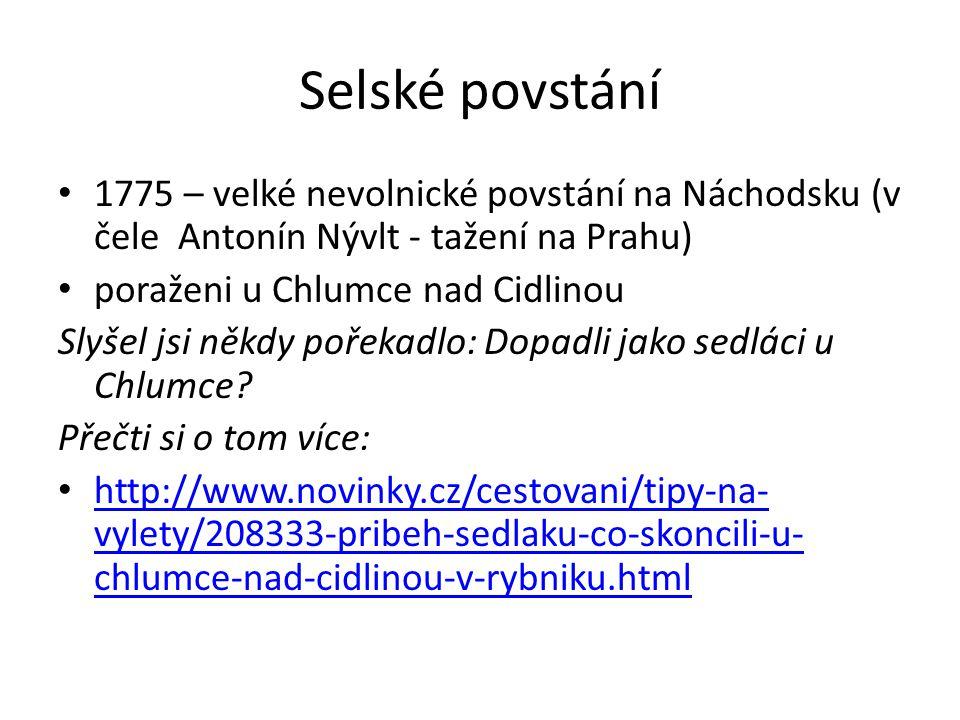 Selské povstání 1775 – velké nevolnické povstání na Náchodsku (v čele Antonín Nývlt - tažení na Prahu)