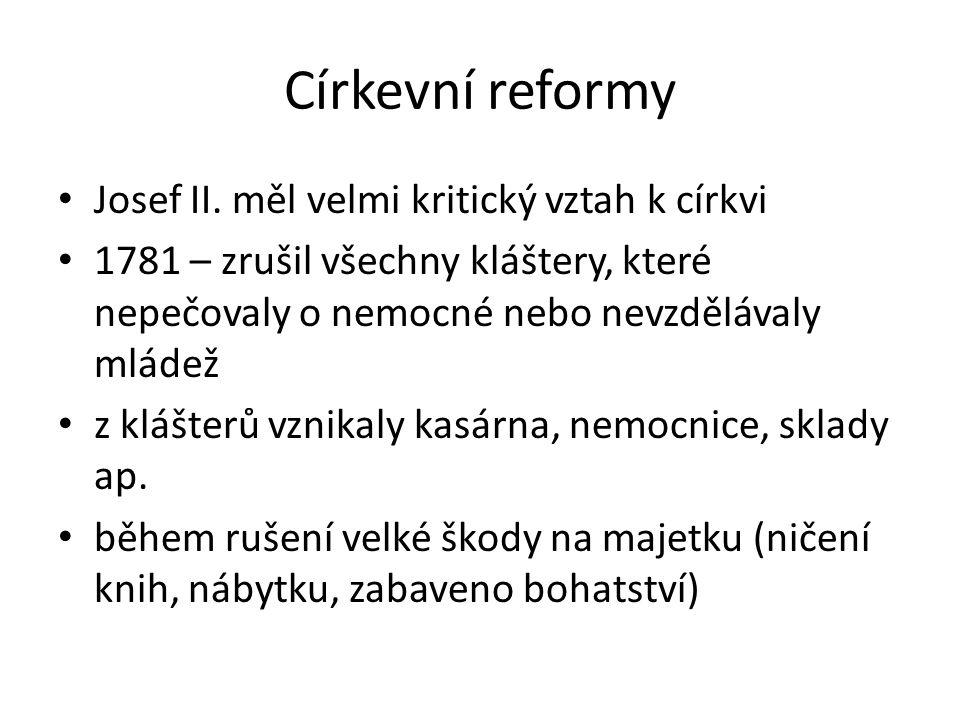 Církevní reformy Josef II. měl velmi kritický vztah k církvi