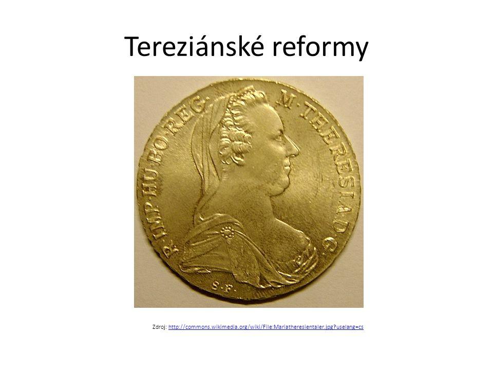 Tereziánské reformy Zdroj: http://commons.wikimedia.org/wiki/File:Mariatheresientaler.jpg?uselang=cs.