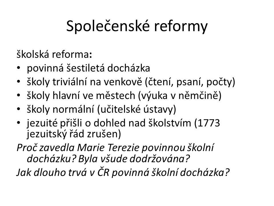 Společenské reformy školská reforma: povinná šestiletá docházka
